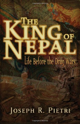 King of Nepal: Life before the drug war by Joe Pietri